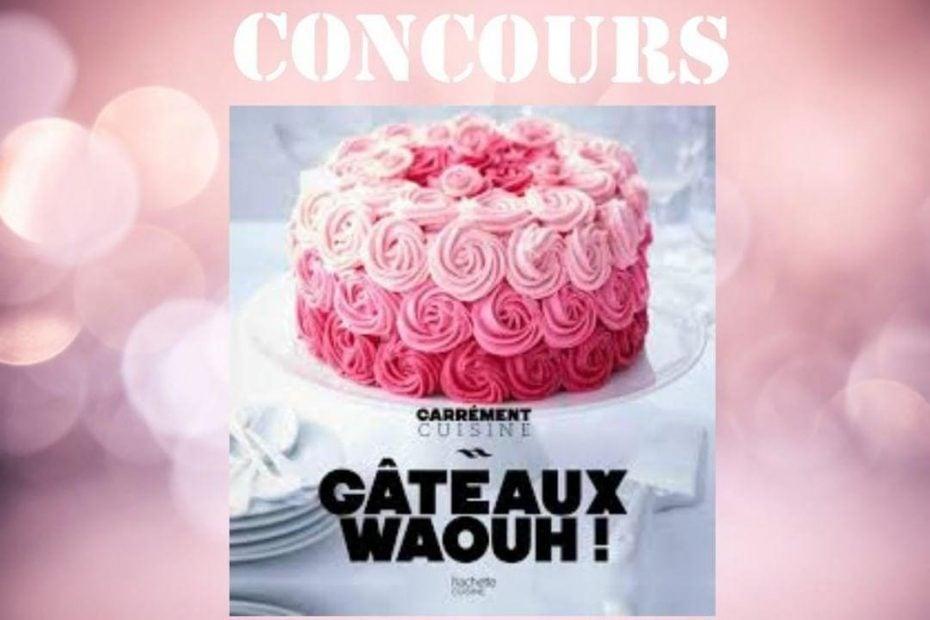 Gâteaux waouht de Hachette cuisine