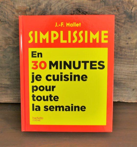 Avis : Simplissime En 30 minutes je cuisine pour toute la semaine de Jean François Mallet