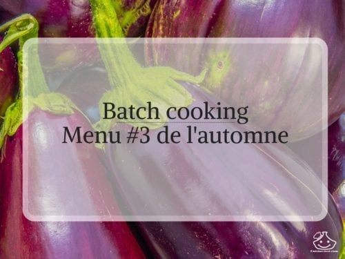Batch cooking Menu #3 de l'automne