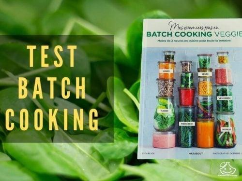 Avis : Mes premiers pas en batch cooking Veggie