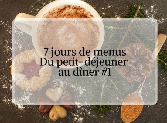 7 jours de menus organisation de repas pour avoir du peps #4