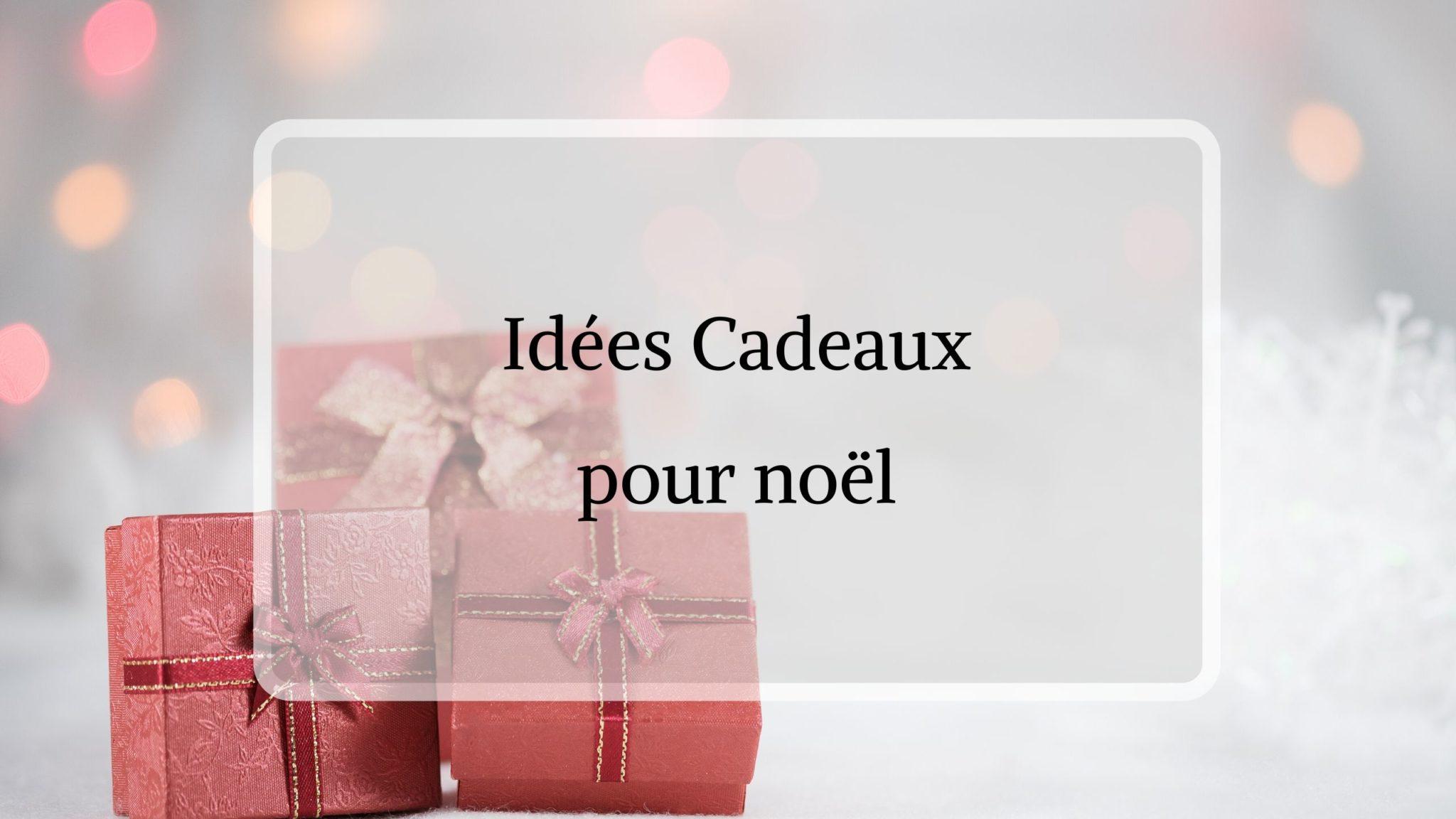 idée cadeau pour noel 2019