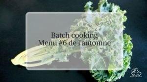 Menu batch cooking avec légumes de saison