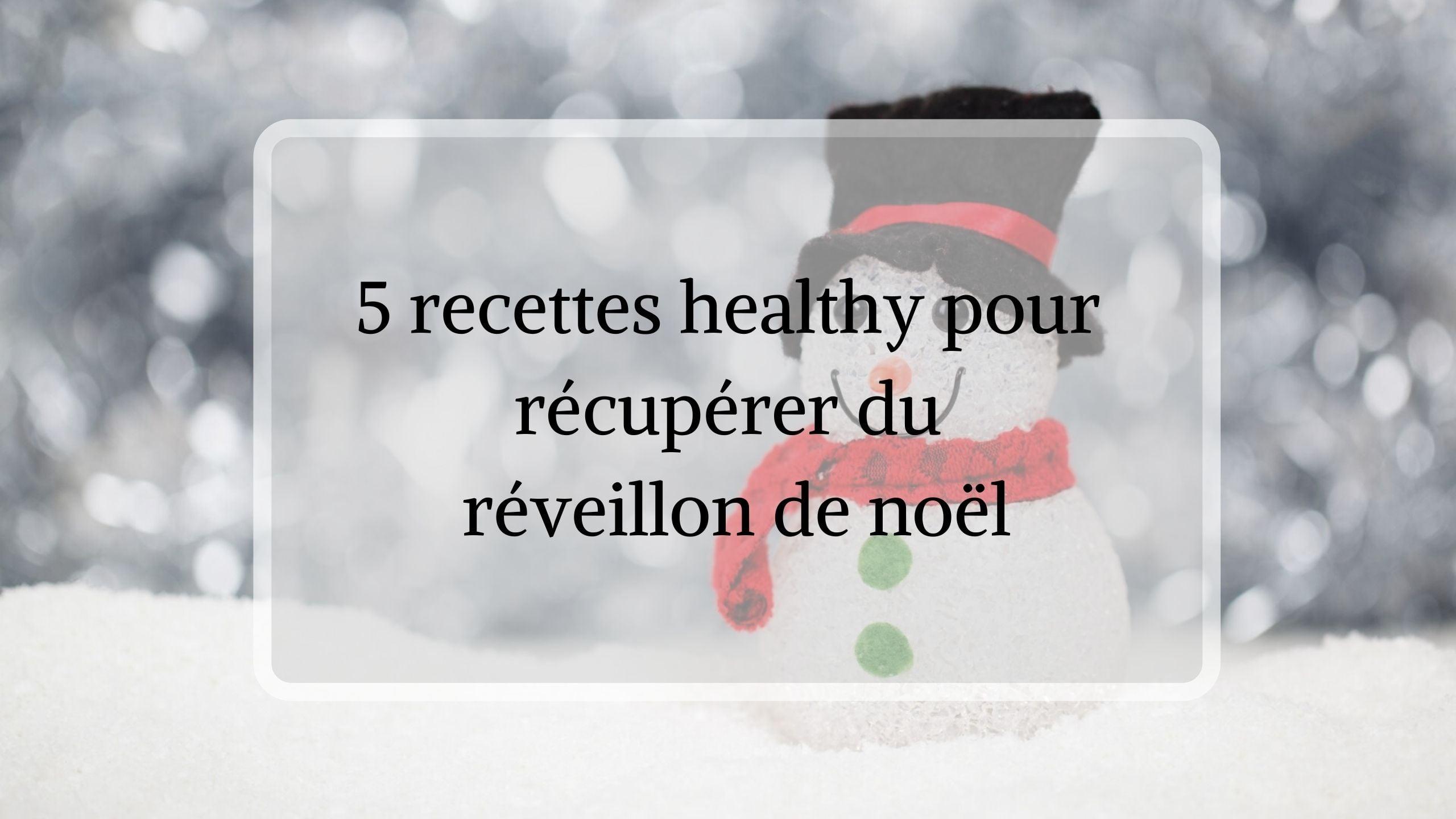 5 recettes pour l'après fêtes