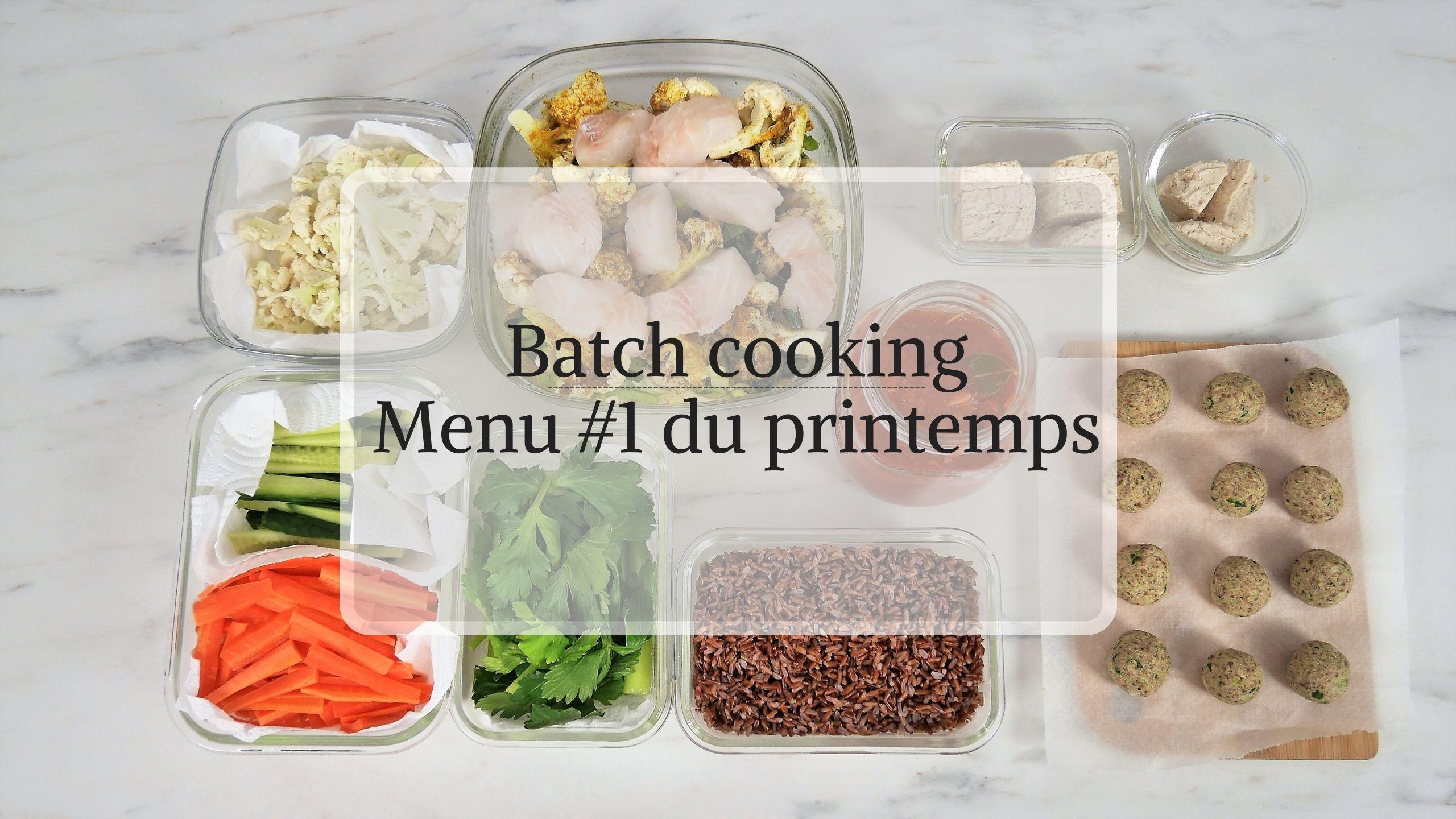 Batch cooking menu printemps #1 pour se préparer au soleil