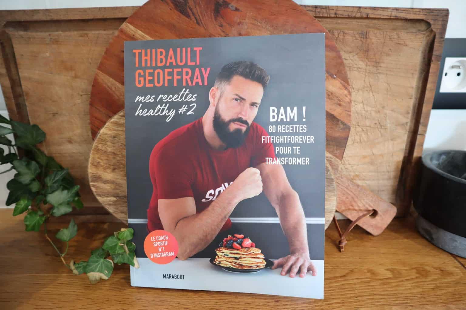 Mes recettes healthy #2 de Thibault Geoffray