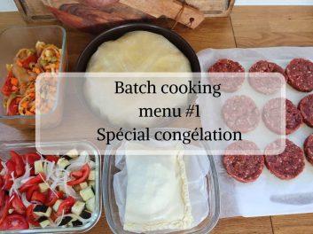 Batch cooking menu #1 spécial congélation