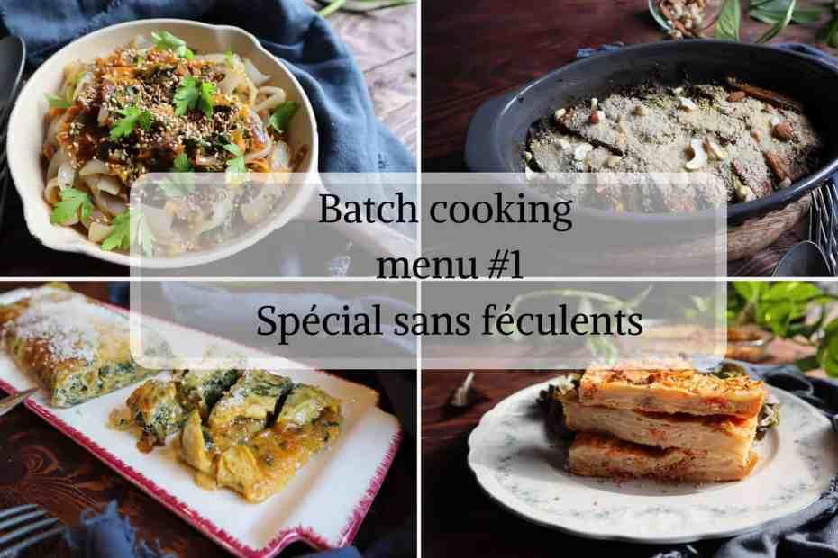 Batch cooking sans féculents